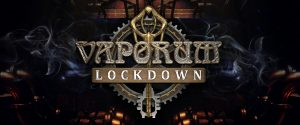 Vaporum: Lockdown is coming! (New Game Announcement)