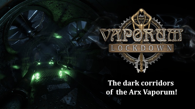 Greetings from the dark corridors of Vaporum: Lockdown