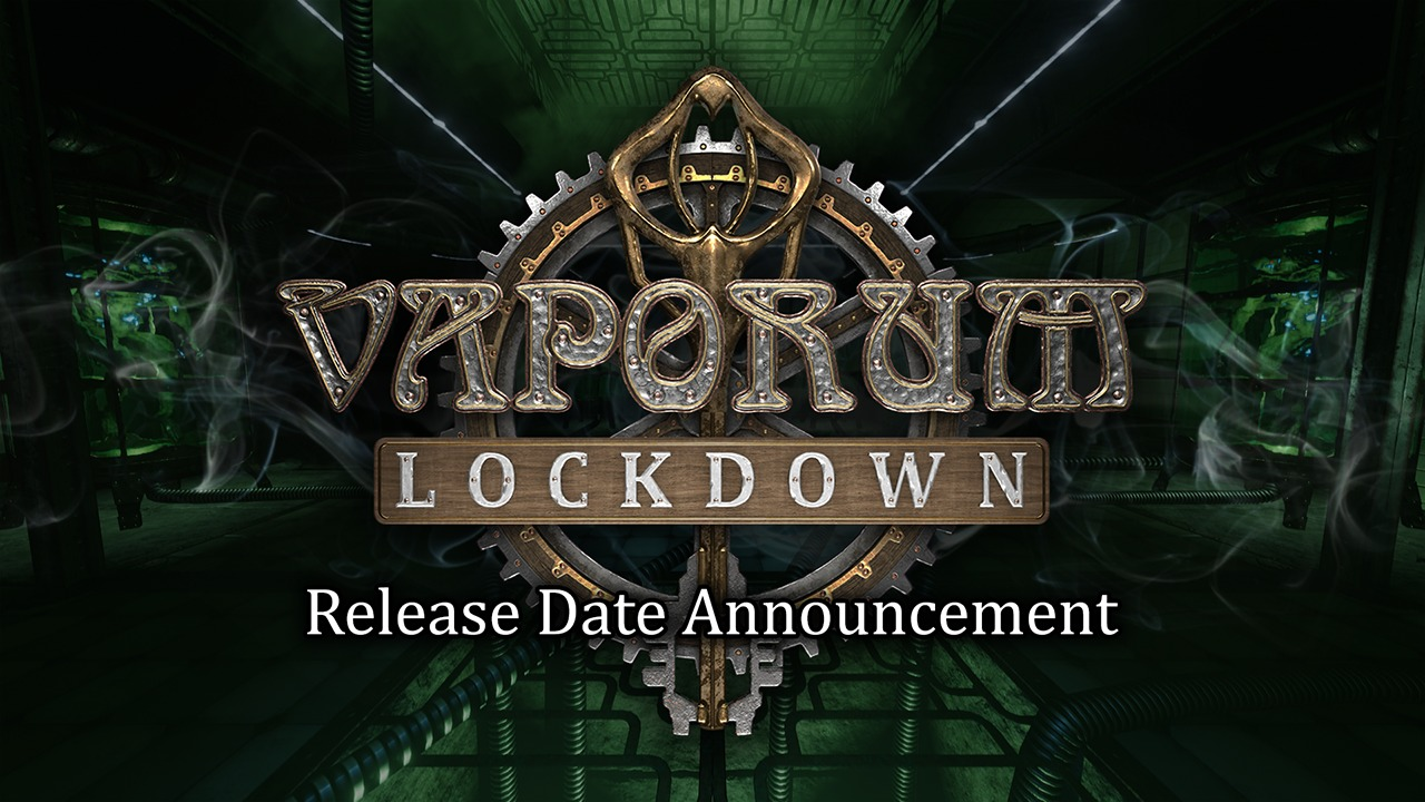 Vaporum: Lockdown Release Date Announcement